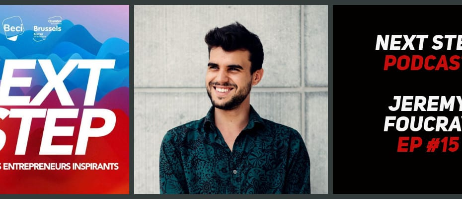 NEXT STEP #15 - Jeremy Foucray - 25 ans et déjà 3 entreprises