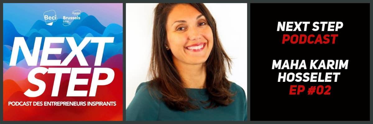 NEXT STEP #02 - Maha Karim Hosselet - Je n'aurais jamais imaginé être indépendante