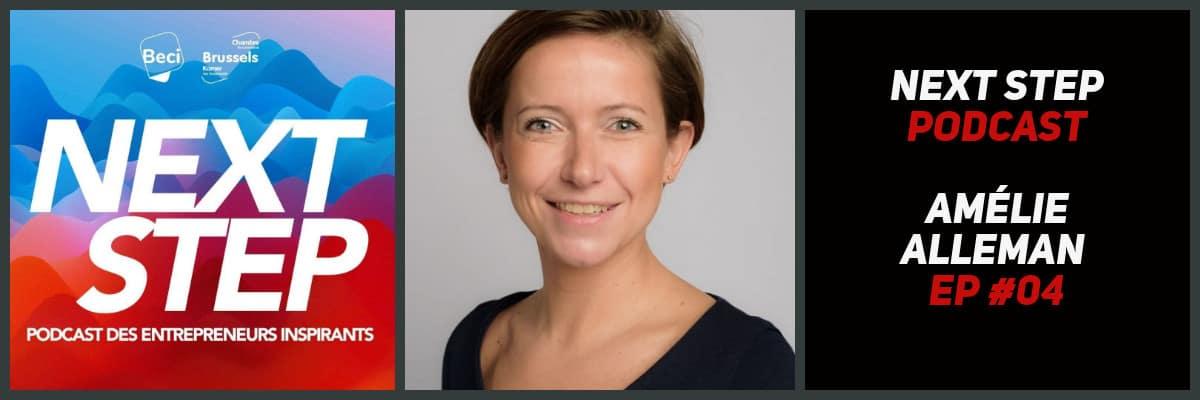 NEXT STEP #04 – Amélie Alleman – Lancer son entreprise à 27 ans, gagner un award et vendre sa boîte!