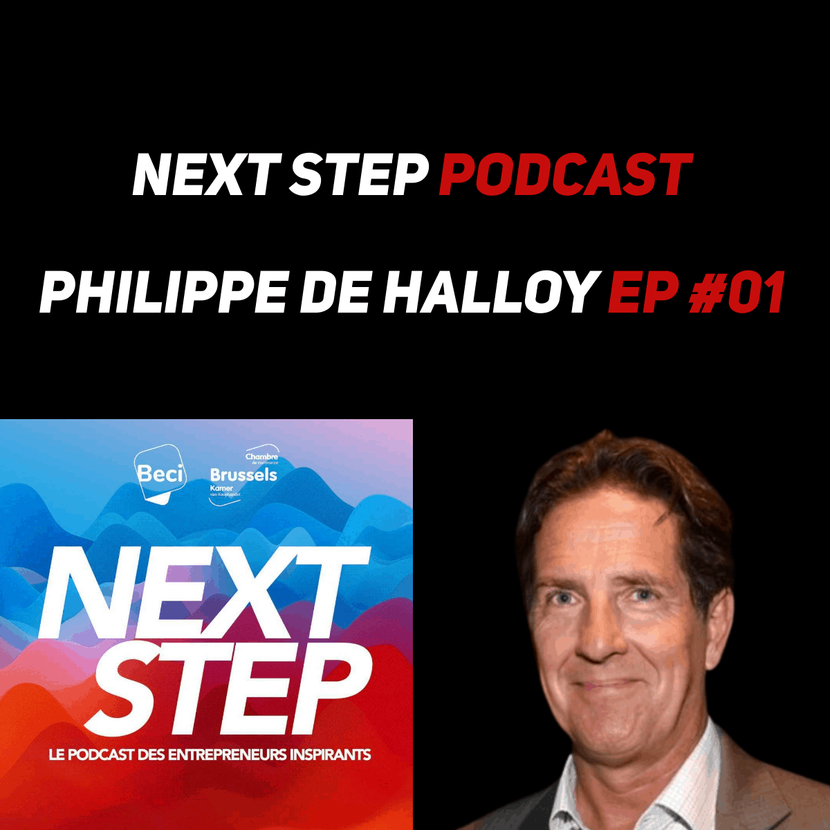 Cover NEXT-STEP Podcast - Philippe de Halloy - EP 01