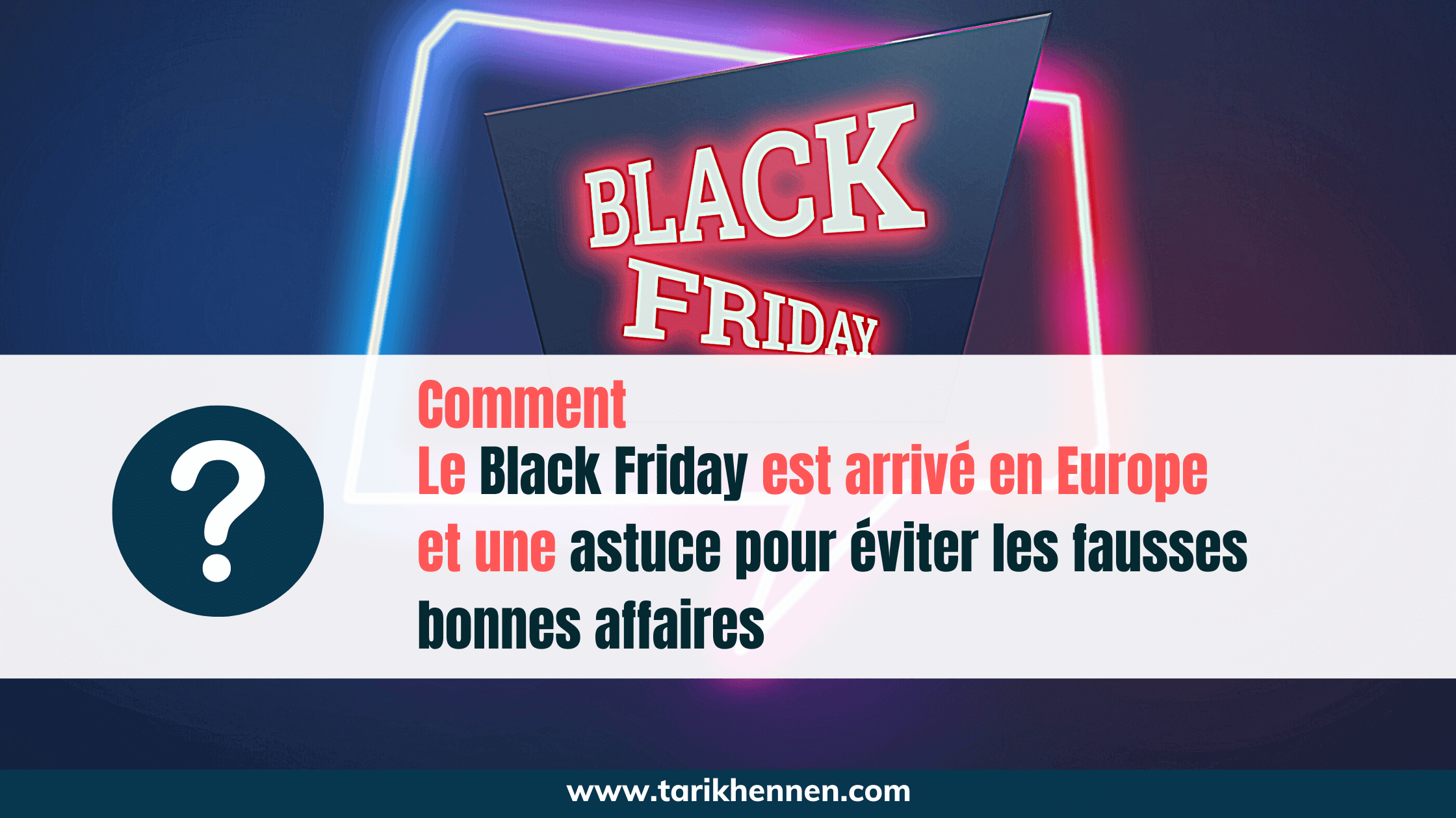 Comment le Black Friday est arrivé en Europe