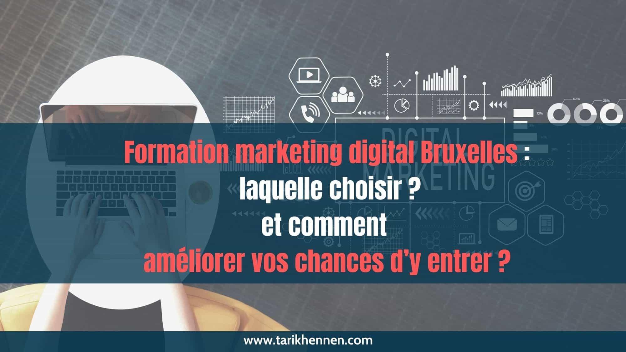 Formation marketing digital Bruxelles : laquelle choisir (et comment améliorer vos chances d'y entrer)